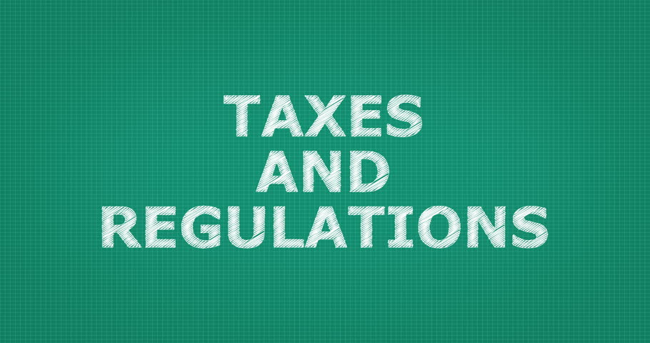 Taxes and Regulations